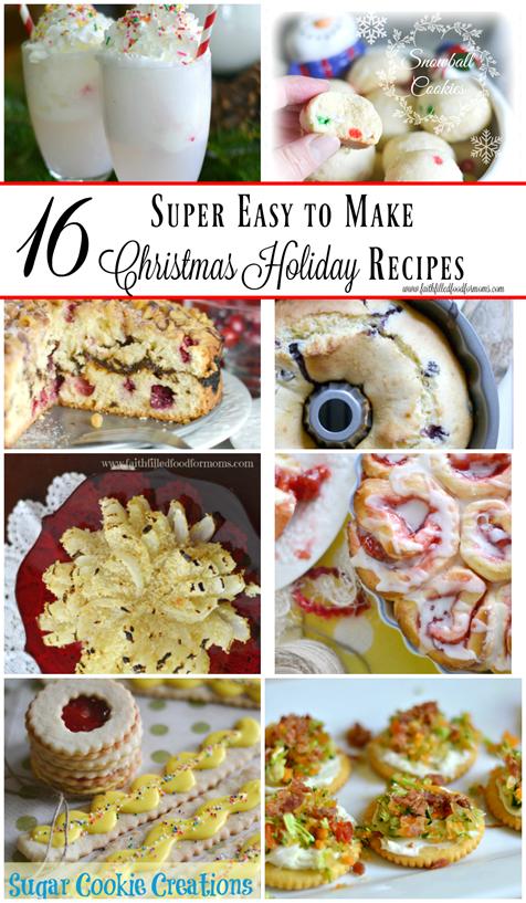 16 Super Easy to Make Christmas Holiday Recipes
