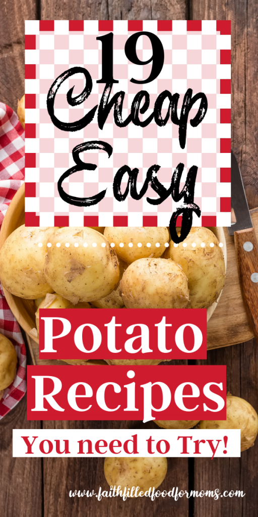 19 cheap easy potato recipes you need to try!