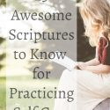 22 Awesome Scriptures to Know for Practicing Self Care