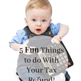5 Fun Things to do With Your Tax Refund