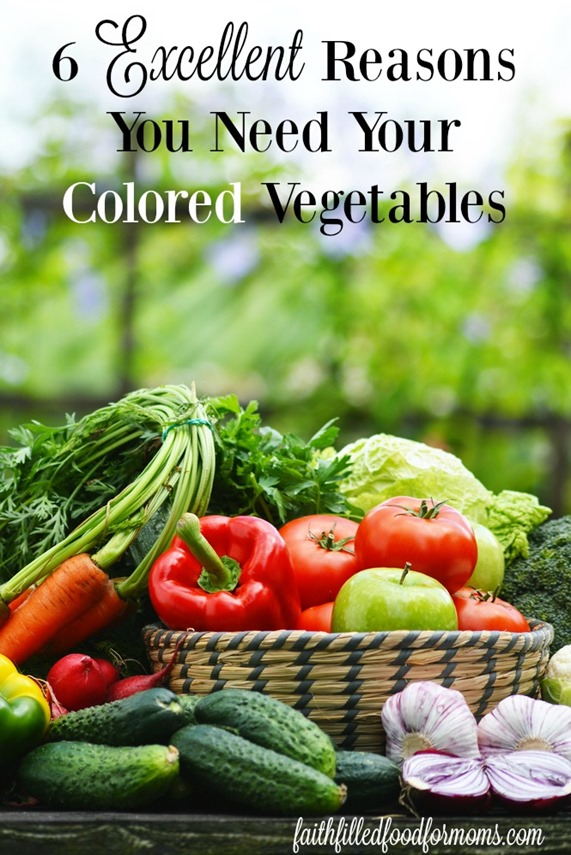 6 Excellent Reasons you need your Colored Vegetables