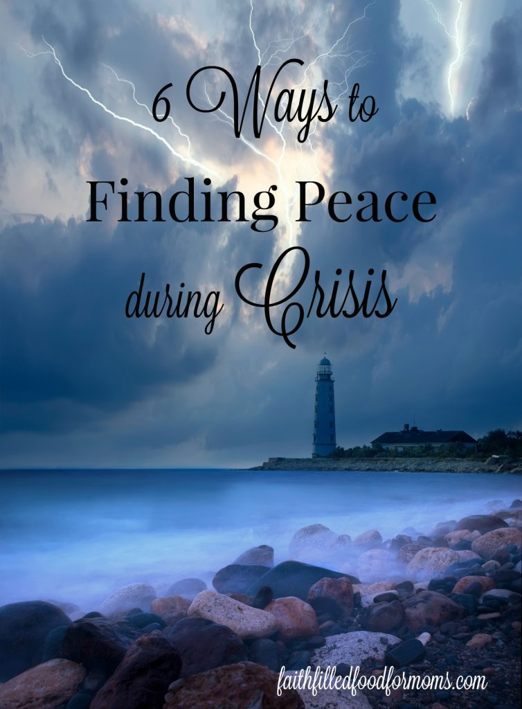 6 Ways to Finding Peace During Crisis