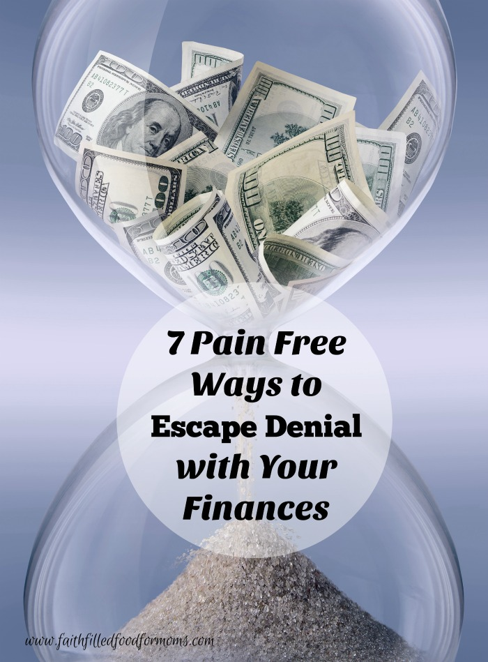 7 Pain Free Ways to Escape Denial with Your Finances pin