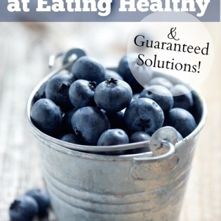 7 Ways We Fail at Eating Healthy With Guaranteed Solutions! Plus Giveaway!