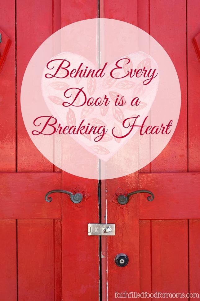 Behind Every Door is a Breaking Heart