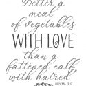 Better a Meal of Vegetables with Love Printable Bible Verse
