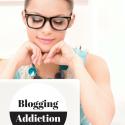 Blogging Addiction: One Blogger's Confession
