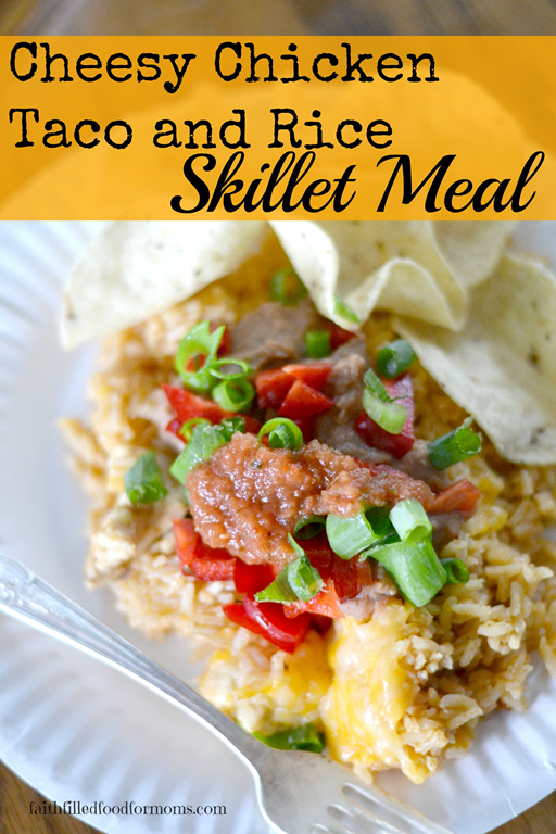 Cheesy Chicken Taco and Rice • Faith Filled Food for Moms