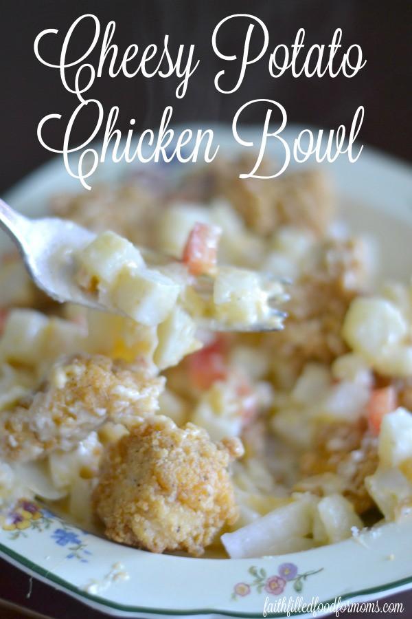 Cheesy Potato Chicken Bowl