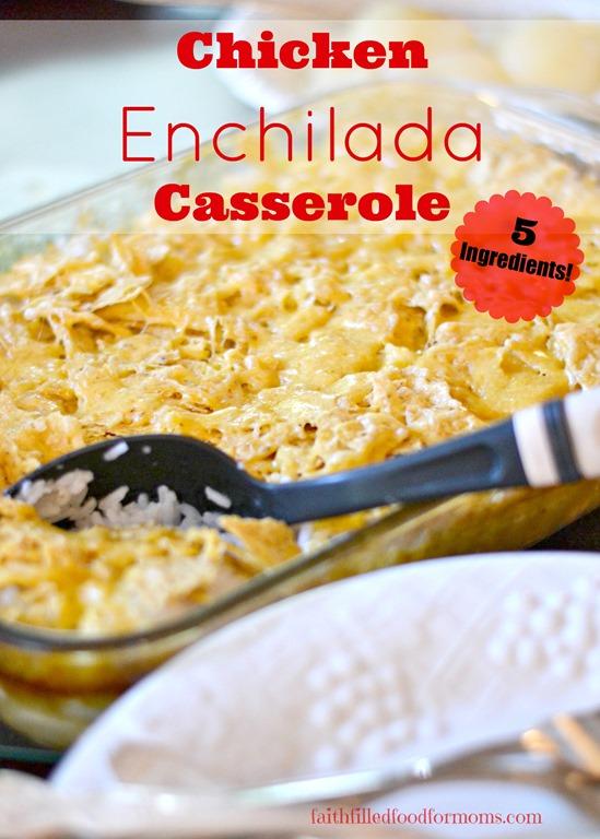 Chicken Enchilada Casserole • Faith Filled Food for Moms