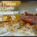 Easy Chicken and Cheese Quesadilla