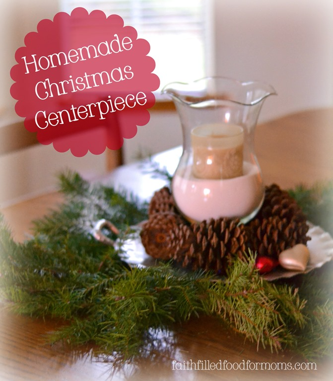 How to Make a Homemade Christmas Centerpiece • Faith Filled Food ...