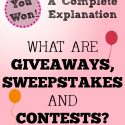 What Are Giveaways, Sweepstakes and Contests?