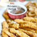 Homemade Crispy Baked BBQ Chicken Strips