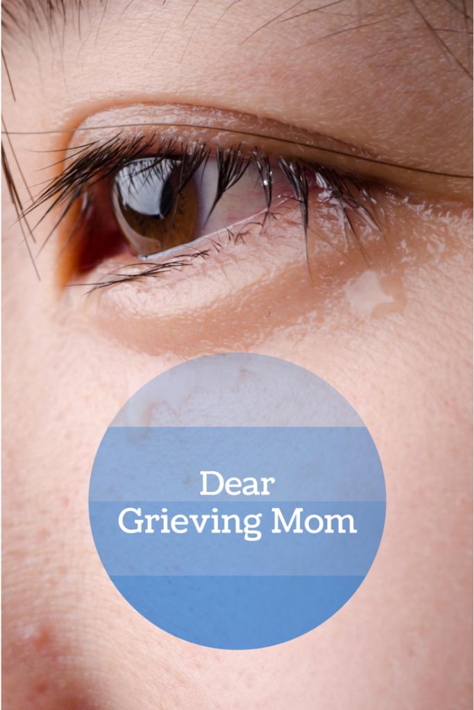 Dear Grieving Mom