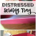 Distressed Serving Tray from the Best DIY Thrift Gifts Ever. You don't have to have lots of money to give beautiful gifts.