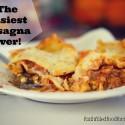 Easiest Lasagna Recipe Ever