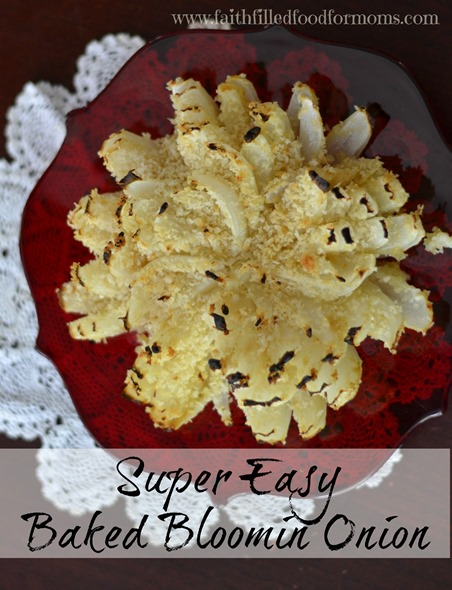 Easy and Healthy Baked Bloomin Onion! A great appetizer that can even be prepared ahead of time! It is delicious!