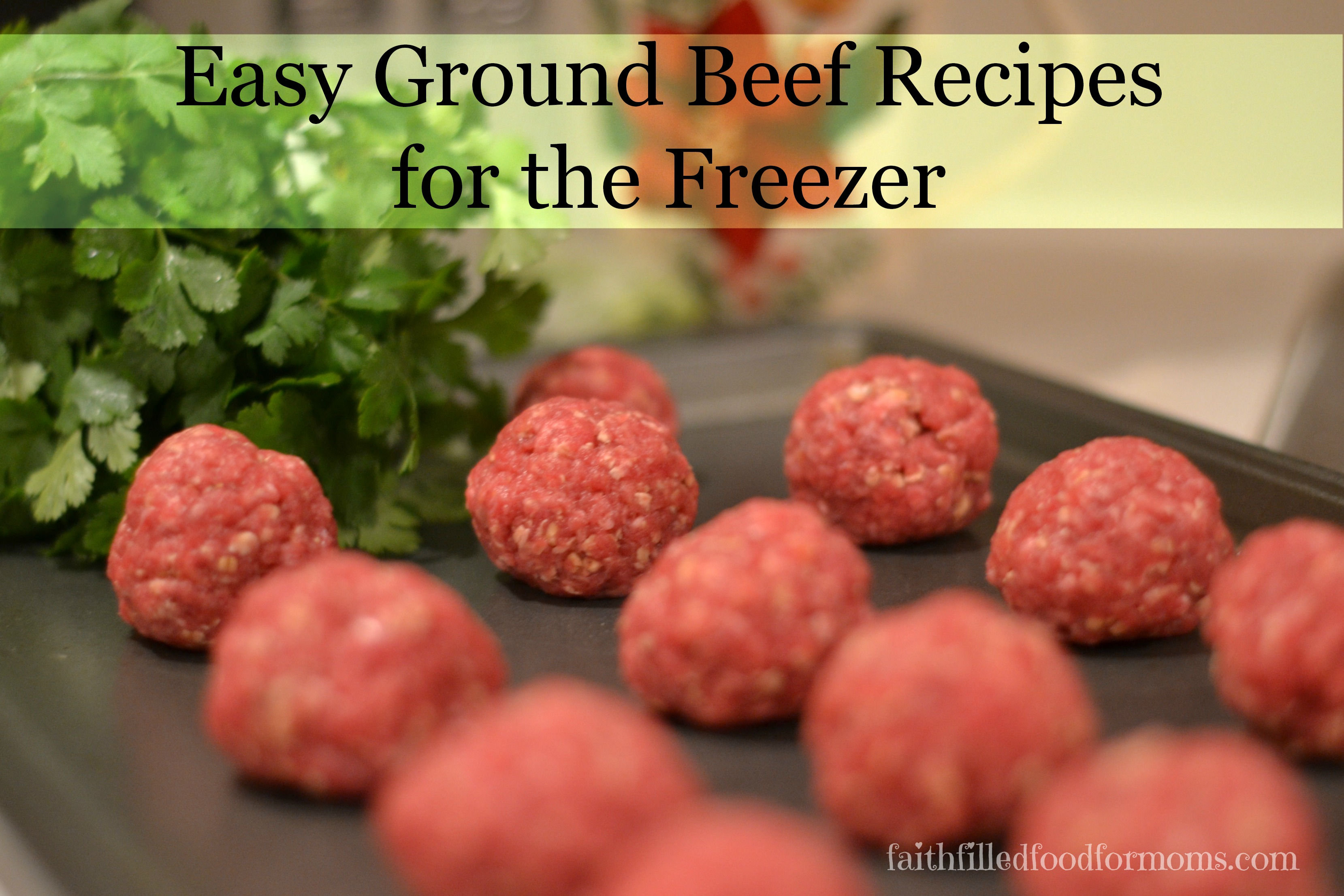 Easy Ground Beef Recipes for the Freezer