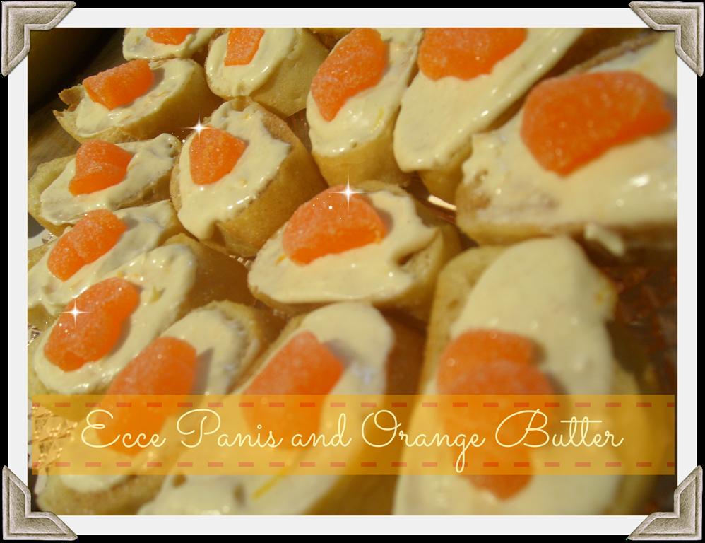 Sweet Orange Butter with Ecce Panis Gourmet Artisan Breads