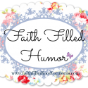 Faith Filled Humor–Reminding Everyone to Take Time to Laugh