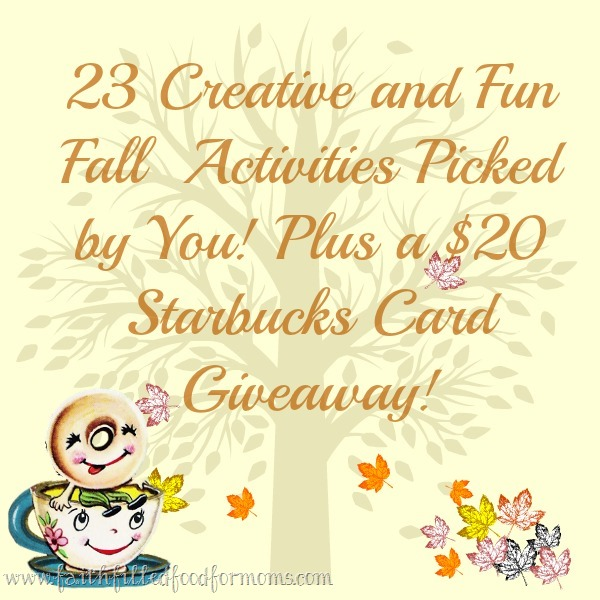 23 Creative and Fun Fall Activities Picked by You! Plus a $20 Starbucks Card Giveaway!