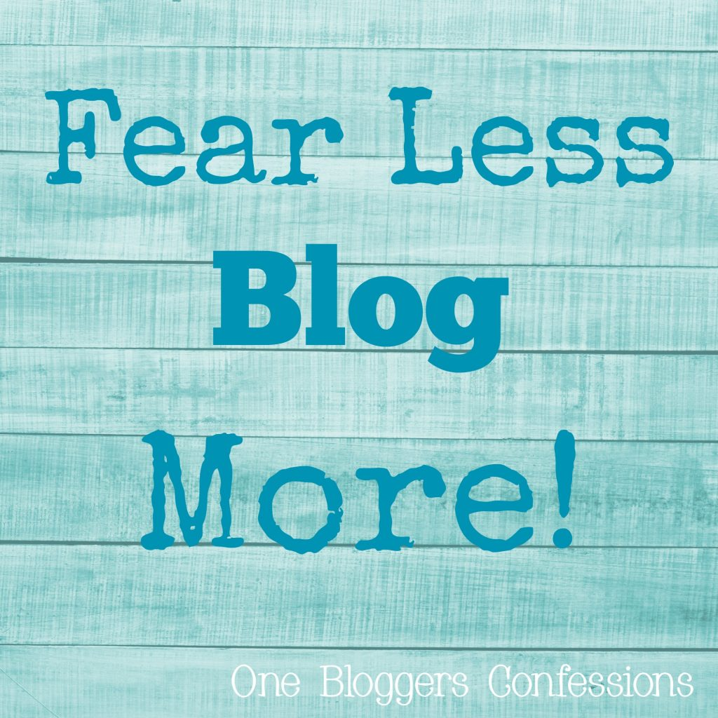 fear in writing, fear in blogging, wanting to do the best in blogging, how to fear less and blog more, Grace and Truth link-up