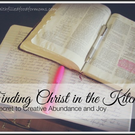 Finding Christ in the Kitchen–Day 1 Faith