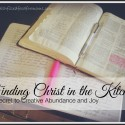 Finding Christ in the Kitchen–Contentment Day 3