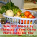 6 Ways to Choose the Perfect Food Co-Op and Save BIG