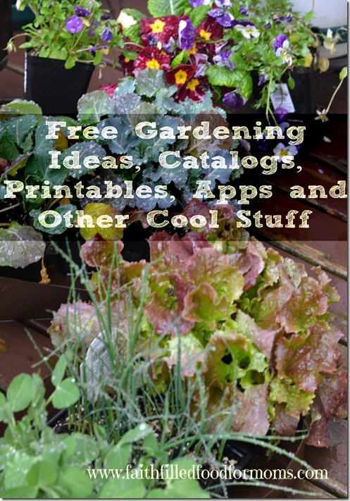 Free Gardening Ideas, Catalogs, Printables and Apps