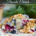 Fruit and Berry Pancake Crunch Casserole