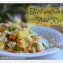 Fruit and Savory Fried Rice–More Quick Dinner Recipes For You!