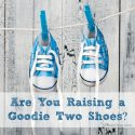 Are Your Raising a Goodie Two Shoes / All Mom Does