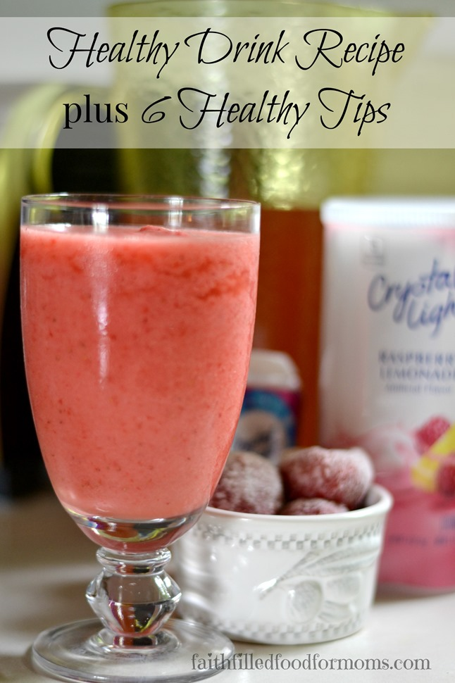 Healthy Drink Recipe plus 6 Healthy Tips