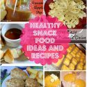 Healthy Snack Food Ideas and Recipes