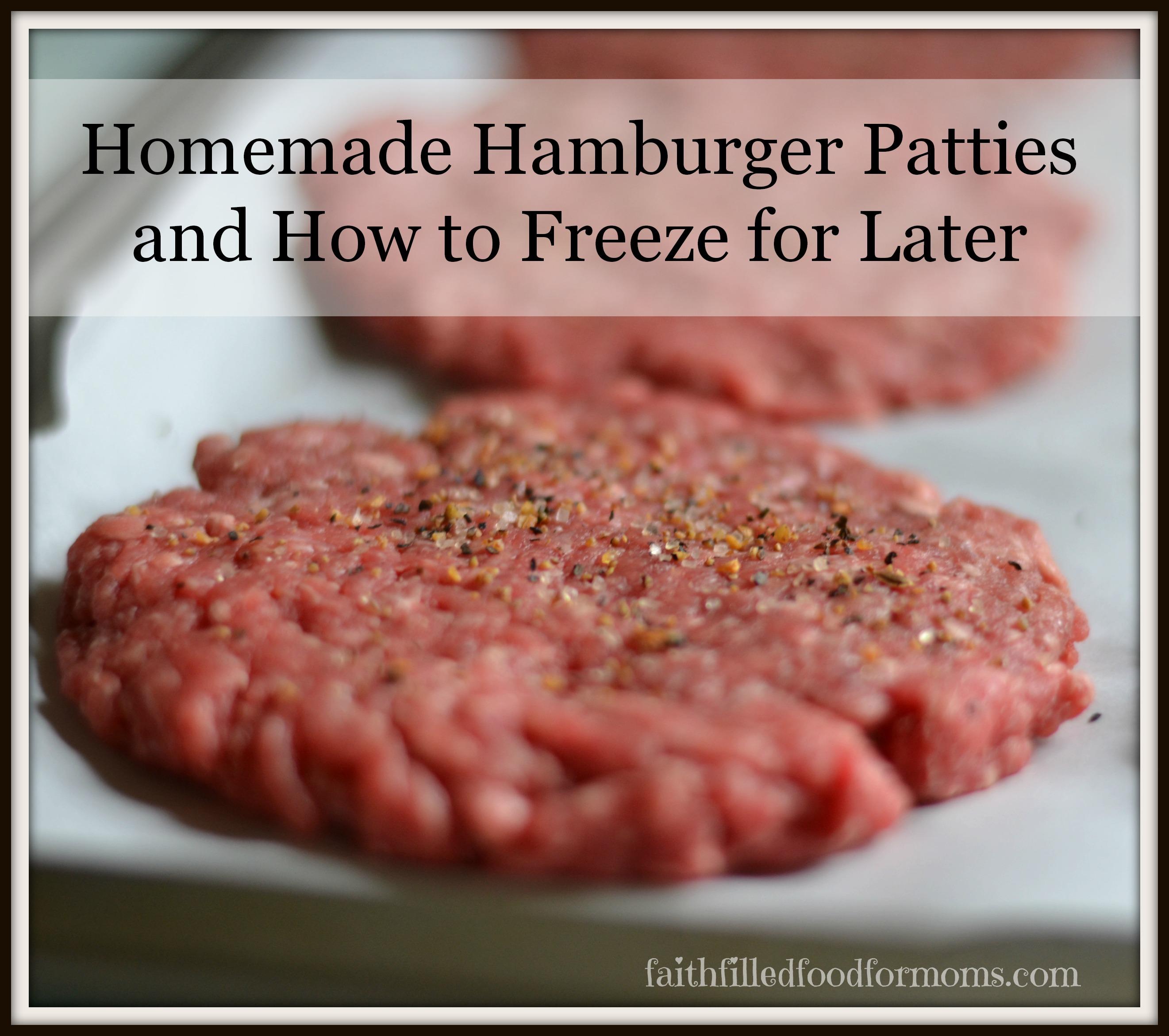 Homemade Hamburger Patties • Faith Filled Food for Moms