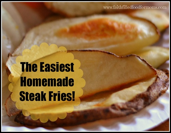 The Easiest Homemade Steak Fries Ever