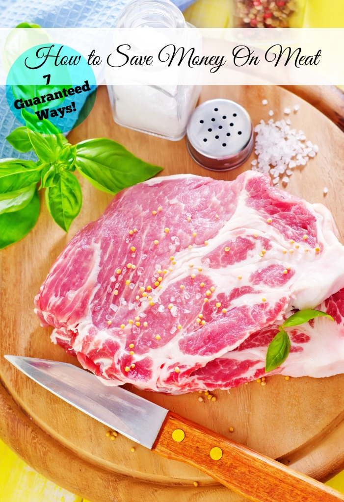 7 Guaranteed Ways to Save Money on Meat