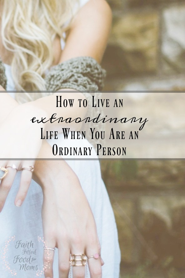 How to live an extraordinary life 1
