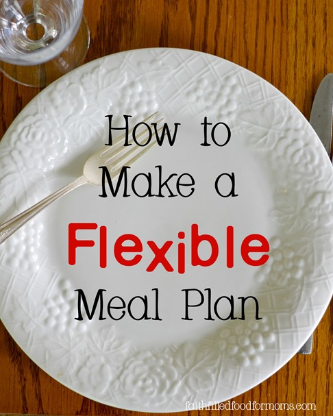 How to make a flexible meal plan