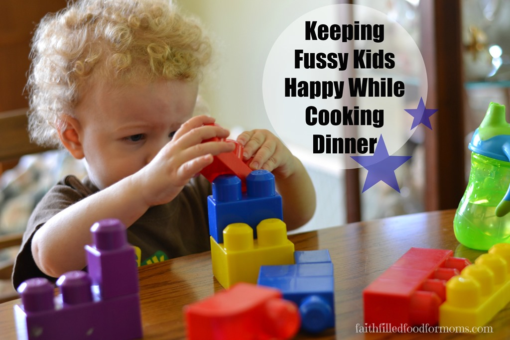 13 Super Ideas for Keeping Fussy Kids Happy While Cooking Dinner ...