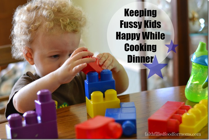 Keeping Fussy Kids Happy While Cooking Dinner 1