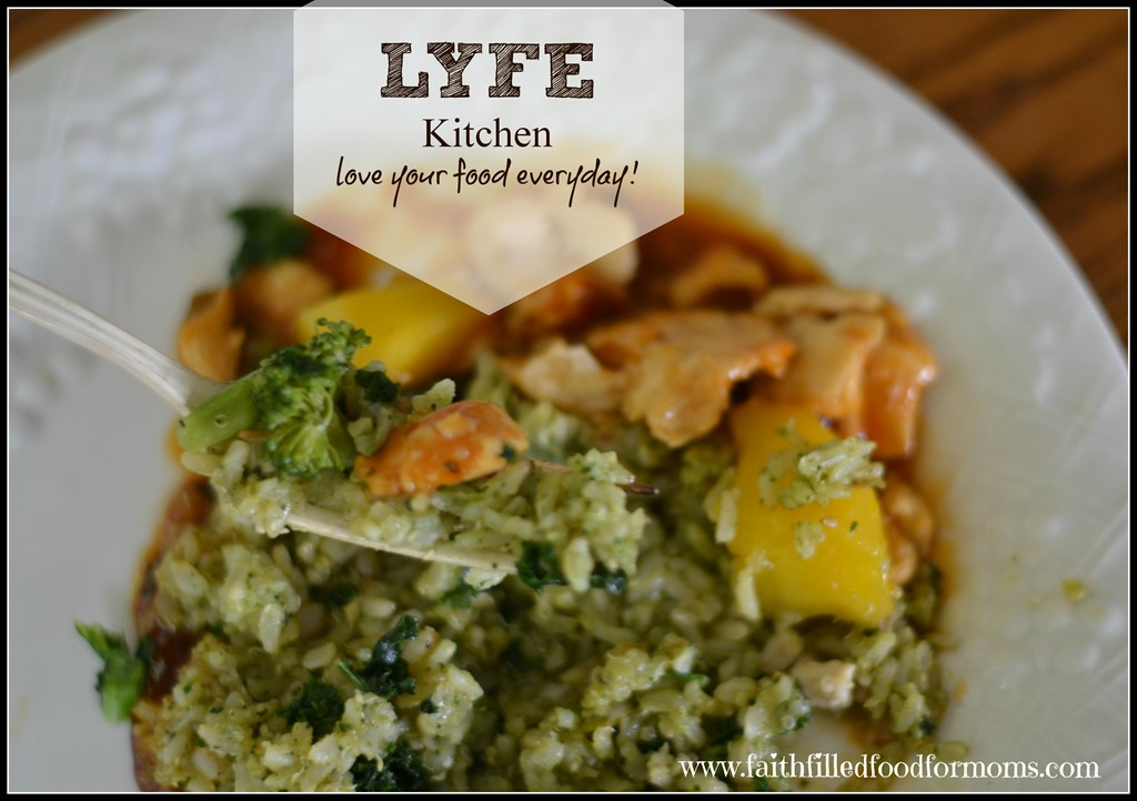LYFE Kitchen..love your food everyday! • Faith Filled Food for Moms
