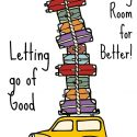 Letting go of Good to Make Room for Better