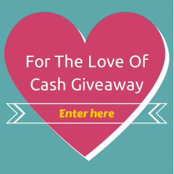For The Love of Cash Giveaway! Enter to Win $500!