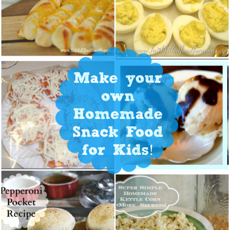Make Your Own Homemade Snack Food for Kids