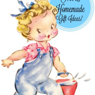 Over 25 Homemade Gift Ideas!