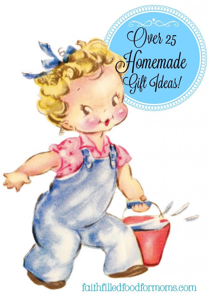 Over 25 Homemade Gift Ideas