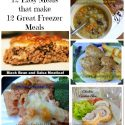 12 Quick Easy Meals that Make 12 Freezer Meals